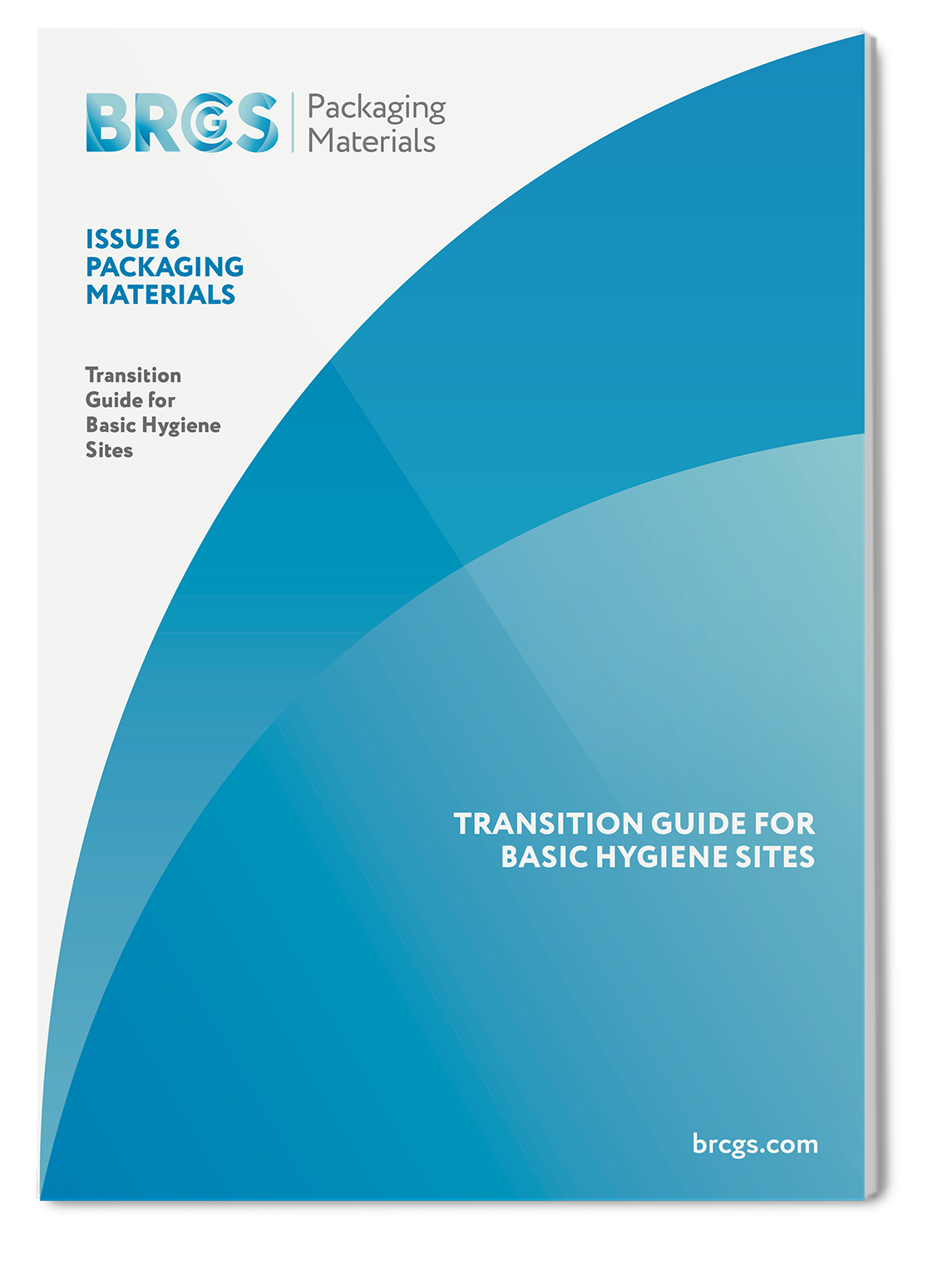 PACKAGING MATERIALS ISSUE 6 TRANSITION GUIDE FOR BASIC HYGIENE SITES