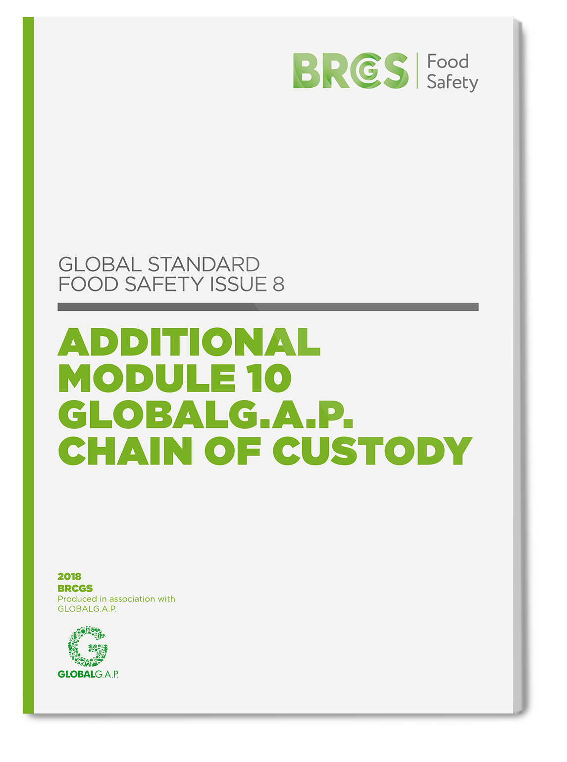 Global Standard Food Safety Issue 8 Additional Module 10 GLOBAL G.A.P. Chain of Custody